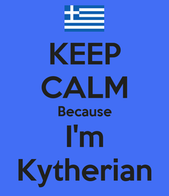 Poster: KEEP CALM Because I'm Kytherian