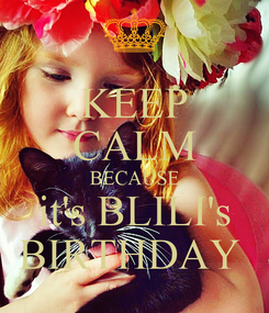 Poster: KEEP CALM BECAUSE it's BLILI's BIRTHDAY
