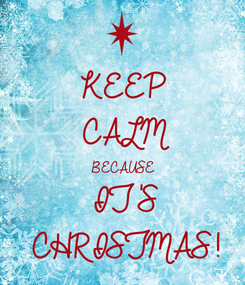 Poster: KEEP CALM BECAUSE IT'S CHRISTMAS!