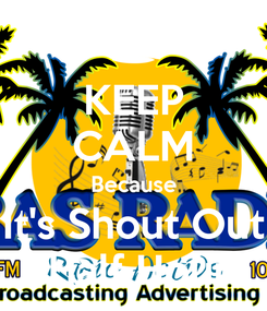 Poster: KEEP CALM Because It's Shout Out  Half Hour