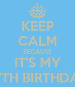 Poster: KEEP CALM BECAUSE IT'S MY 19'TH BIRTHDAY