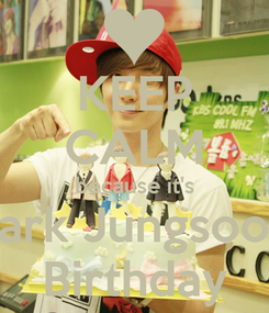 Poster: KEEP CALM because it's Park Jungsoo's Birthday