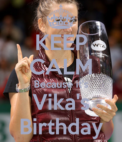 Poster: KEEP CALM Because it's Vika's Birthday