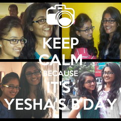 Poster: KEEP CALM BECAUSE IT'S  YESHA'S B'DAY