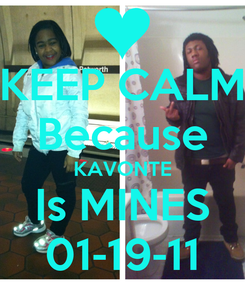 Poster: KEEP CALM Because KAVONTE Is MINES 01-19-11