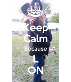 Poster: Keep Calm Because L ON