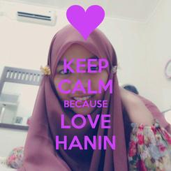 Poster: KEEP CALM BECAUSE LOVE HANIN