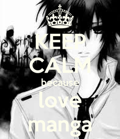 Poster: KEEP CALM because love manga