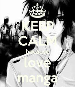 Poster: KEEP CALM because love manga