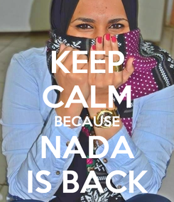 Poster: KEEP CALM BECAUSE NADA IS BACK