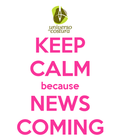 Poster: KEEP CALM because NEWS COMING