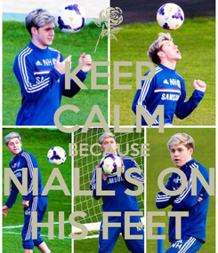 Poster: KEEP CALM BECAUSE NIALL'S ON HIS FEET