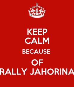 Poster: KEEP CALM BECAUSE  OF RALLY JAHORINA