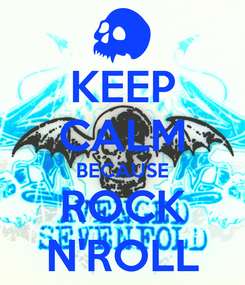 Poster: KEEP CALM BECAUSE ROCK N'ROLL