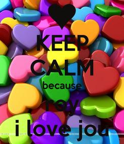 Poster: KEEP CALM because roy i love jou