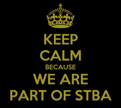 Poster: KEEP CALM BECAUSE WE ARE PART OF STBA