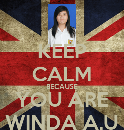 Poster: KEEP CALM BECAUSE YOU ARE WINDA A.U