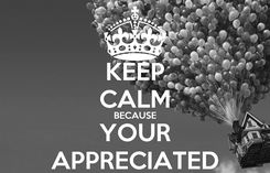 Poster: KEEP CALM BECAUSE YOUR APPRECIATED