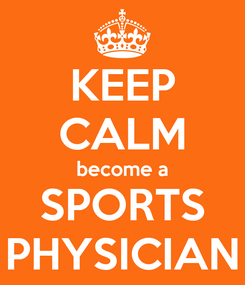 Poster: KEEP CALM become a SPORTS PHYSICIAN