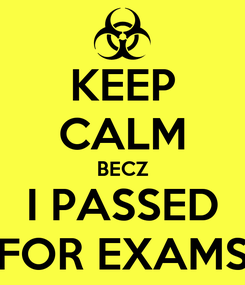 Poster: KEEP CALM BECZ I PASSED FOR EXAMS
