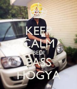 Poster: KEEP CALM BEDI PASS HOGYA