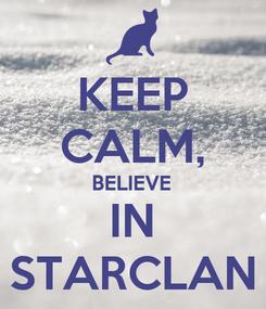 Poster: KEEP CALM, BELIEVE IN STARCLAN