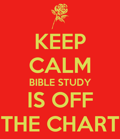 Poster: KEEP CALM BIBLE STUDY IS OFF THE CHART