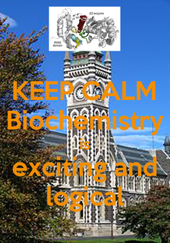 Poster: KEEP CALM Biochemistry is exciting and logical
