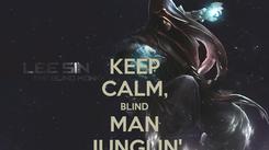 Poster: KEEP CALM, BLIND MAN JUNGLIN'
