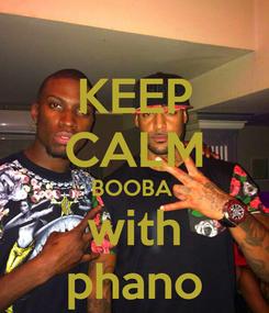 Poster: KEEP CALM BOOBA  with phano
