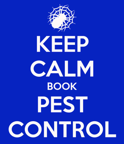 Poster: KEEP CALM BOOK PEST CONTROL