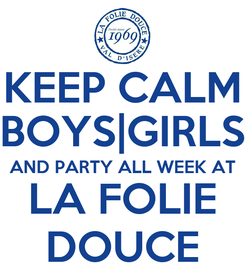Poster: KEEP CALM BOYS|GIRLS AND PARTY ALL WEEK AT LA FOLIE DOUCE