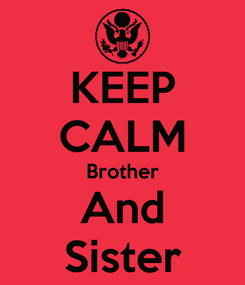 Poster: KEEP CALM Brother And Sister