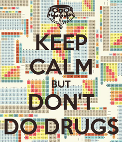 Poster: KEEP CALM BUT DON'T DO DRUGS
