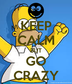 Poster: KEEP CALM BUT GO CRAZY