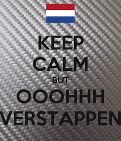 Poster: KEEP CALM BUT OOOHHH VERSTAPPEN