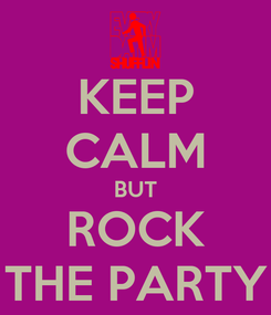 Poster: KEEP CALM BUT ROCK THE PARTY