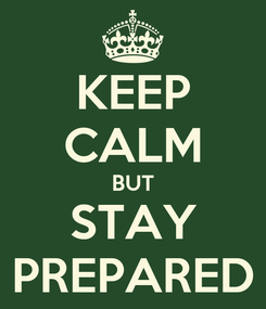 Poster: KEEP CALM BUT STAY PREPARED
