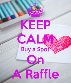 Poster: KEEP CALM Buy a Spot On A Raffle