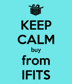 Poster: KEEP CALM buy from IFITS