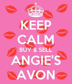 Poster: KEEP CALM BUY & SELL ANGIE'S AVON