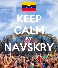 Poster: KEEP CALM BY NAVSKRY