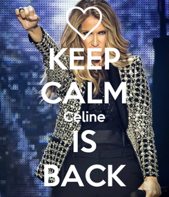 Poster: KEEP CALM Céline IS BACK