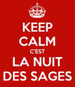 Poster: KEEP CALM C'EST LA NUIT DES SAGES