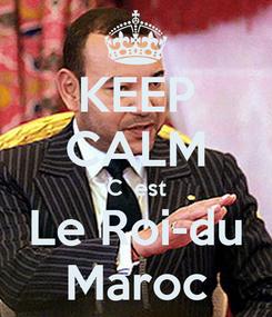 Poster: KEEP CALM C`est Le Roi-du Maroc