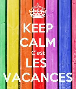 Poster: KEEP CALM C'est LES  VACANCES