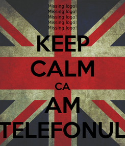 Poster: KEEP CALM CA AM TELEFONUL