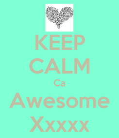 Poster: KEEP CALM Ca Awesome Xxxxx