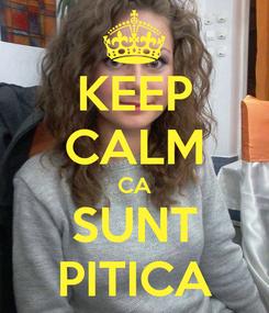 Poster: KEEP CALM CA SUNT PITICA