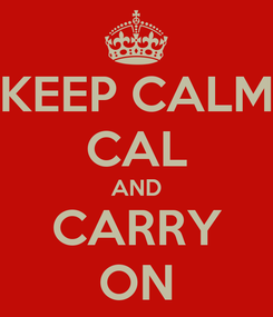 Poster: KEEP CALM CAL AND CARRY ON